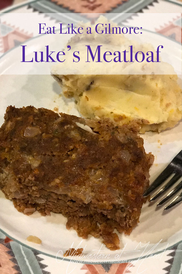 Eat Like a Gilmore: Luke's Meatloaf with a side of Mashed potatoes because who doesn't eat mashed potatoes with meatloaf! | Midwestern at Heart