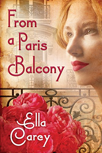 From a Paris Balcony Book Cover by Ella Carey
